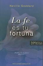 La Fe Es Tu Fortuna by Neville Goddard and NEVILLE GODDARD (2008, Paperback)