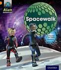 Project X: Alien Adventures: Orange: Spacewalk by Jan Burchett, Sara Vogler (Paperback, 2013)