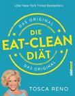 Die Eat-Clean Diät. Das Original von Tosca Reno (2015, Taschenbuch)