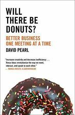 Will there be Donuts?: Better Business One Meeting at a Time