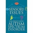 Sensory Issues for Adults with Autism Spectrum Disorder by Diarmuid Heffernan (Paperback, 2016)