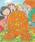 Pick a Pumpkin, Mrs. Millie by Judy Cox (Hardback, 2009)