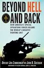 Beyond Hell and Back: How America's Special Operations Forces Became the World's Greatest Fighting Unit by Dwight Jon Zimmerman, John D Gresham (Paperback / softback, 2009)