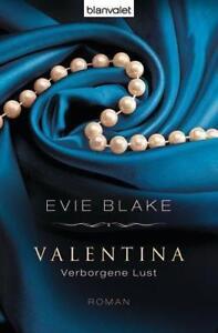 Valentina 2 - Verborgene Lust von Evie Blake (2013, Taschenbuch) - Niederkrüchten, Deutschland - Valentina 2 - Verborgene Lust von Evie Blake (2013, Taschenbuch) - Niederkrüchten, Deutschland