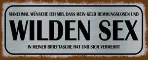Wild Sex My Money Tin Sign Shield Arched 10 X 27 CM K0103