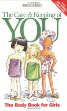 The Care and Keeping of You : The Body Book for Girls by Valorie Schaefer (1998, Paperback)