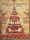 From the Land of the Thunder Dragon: Textile Arts of Bhutan by Serindia Publications, Inc (Paperback, 2008)