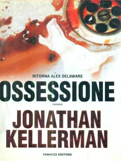 OSSESSIONE  KELLERMAN JONATHAN FANUCCI 2009 GLI ACERI