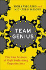 Team Genius: The New Science of High-Performing Organizations by Rich Karlgaard, Michael S. Malone (Hardback, 2015)