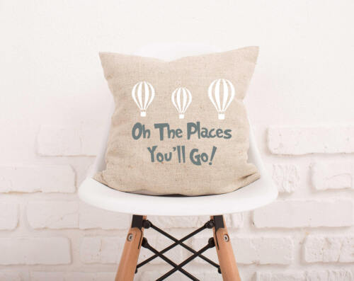 Oh The Places You/'ll Go Pillow Cover Pillow For Kids #124 Burlap Pillowcase