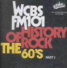 History of Rock: The 60's, Pt. 1 - WCBS FM 101 by Various Artists (CD, Mar-2006, Collectables)