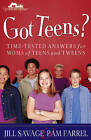Got Teens?: Time-tested Answers for Moms of Teens and Tweens by Jill Savage, Pam Farrel (Paperback, 2005)