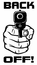 BACK OFF GUN IN HAND HUMOROUS FUNNY CUT VINYL DECAL STICKER FOR CAR