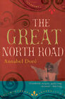 The Great North Road by Annabel Dore (Paperback, 2008)