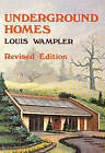 Underground Homes by Louis Wampler (Paperback, 1980)
