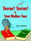 Terror Tom Walker Two Henry A. Buchanan Authorhouse Paperback 9781420861457