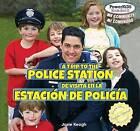 A Trip to the Police Station/de Visita En La Estacion de Policia by Josie Keogh (Hardback, 2012)