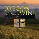 Oregon: The Taste of Wine by Janis Miglavs (Hardback, 2008)