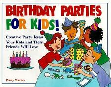 Birthday Parties for Kids! : Creative Party Ideas Your Kids and Their Friends W…