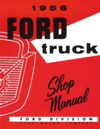 FORD 1956 F100, F250 & F350 Pick Up & Heavy Duty Truck Shop Manual '56