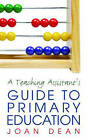 A Teaching Assistant's Guide to Primary Education by Joan Dean (Paperback, 2005)