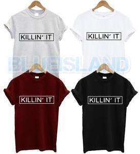 Killin-039-T-Shirt-Dope-Swag-Hype-bourgeoise-Celfie-Hipster-Mode-Unisexe