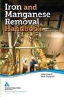Iron and Manganese Removal Handbook by Mark Tompeck, John Civardi (Paperback, 2015)