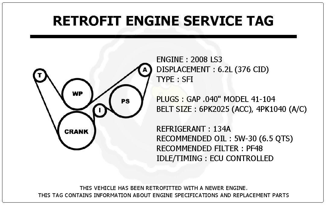 2008 LS3 6 2L Corvette Retrofit Engine Service Tag Belt Routing