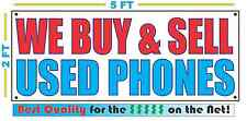 WE BUY & SELL USED PHONES Banner Sign NEW Larger Size Best Quality for the $$$