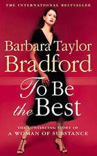 BARBARA TAYLOR BRADFORD  __ TO BE THE BEST___ BRAND NEW __ FREEPOST UK