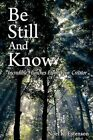 Be Still and Know Incredible Hunches From Your Creator Paperback – 16 Apr 2009