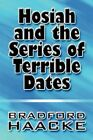Hosiah and The Series of Terrible Dates 9781448924981 by Bradford Haacke