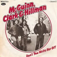 "7"" McGuinn, Clark & Hillman Don`t You Write Her Off 70`s Capitol"