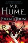 The Poisoned Throne by M. K. Hume (Paperback, 2016)