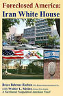 Foreclosed America: Iran White House by Bruce Behrouz Razban (Paperback / softback, 2011)