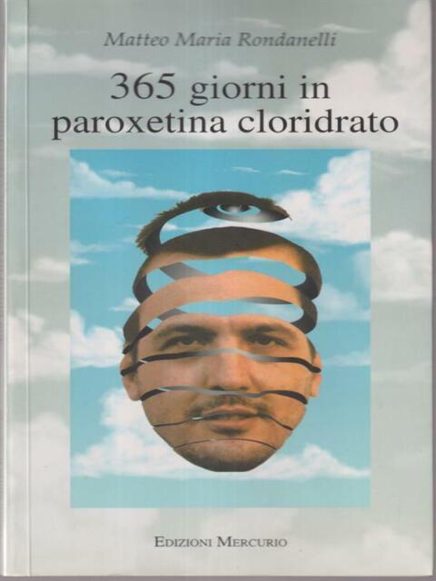 365 GIORNI IN PAROXETINA CLORIDRATO  RONDANELLI MATTEO MARIA  MERCURIO 2000