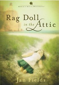 Rag-Doll-In-The-Attic-Annie-039-s-Attic-Mysteries-Jan-Fields-2011-Hardcover-Book-7