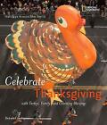 Celebrate Thanksgiving: With Turkey, Family, and Counting Blessings (Holidays Around The World) by Deborah Heiligman (Paperback, 2008)