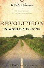 Revolution in World Missions : One Man's Journey to Change a Generation by K. P. Yohannan (2009, Paperback)