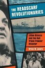 The Headscarf Revolutionaries: Lillian Bilocca and the Hull Triple-Trawler Disaster by Brian W. Lavery (Paperback, 2015)