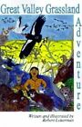 Great Valley Grassland Adventure by Robert Leiterman (Paperback / softback, 2001)