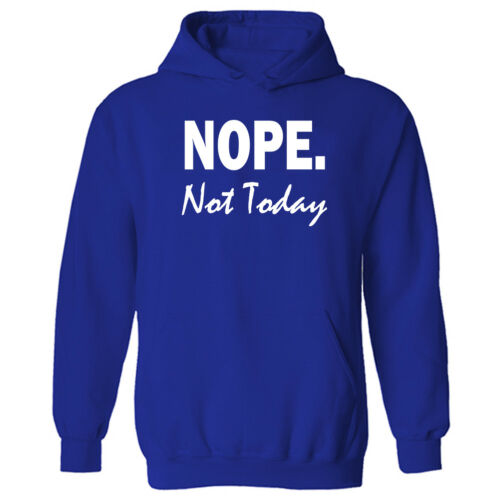 Nope Not Today Funny Lazy Antisocial Slogan Unisex Pullover Hoodie NEW