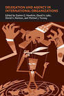 Delegation and Agency in International Organizations by Cambridge University Press (Paperback, 2006)