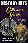 The Fun Bits of History You Don't Know About Celts and Greeks by Callum Evan