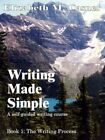 Writing Made Simple Book 1 The Writing Process by Elizabeth M. Casner Pape