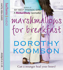 Marshmallows for Breakfast by Dorothy Koomson (CD-Audio, 2007)
