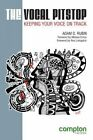 The Vocal Pitstop: Keeping Your Voice on Track by Adam D. Rubin (Paperback, 2014)