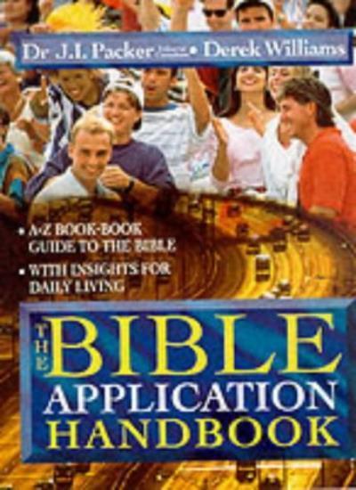 Bible Application Handbook By Derek Williams, J. I. Packer