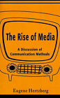 The Rise of Media: A Discussion of Communication Methods by Eugene Hertzberg (Paperback / softback, 2001)