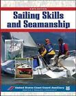 Sailing Skills & Seamanship by U.S.Coast Guard Auxiliary Assoc. (Paperback, 2007)